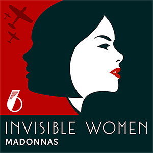 Invisible Women logo with text: Episode 6 - Madonnas